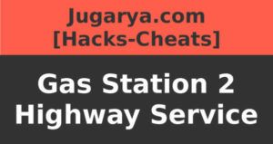 hack gas station 2 highway service cheat coins