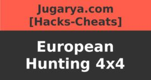 hack european hunting 4x4 cheat weapons vehicles