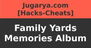 hack family yards memories album cheat coins