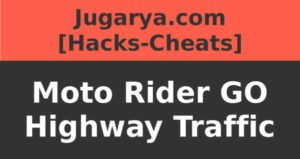 hack moto rider go highway traffic cheat cash lives