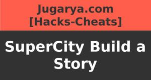 hack supercity build a story cheat superbucks