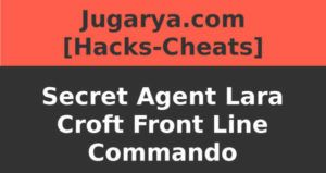 hack secret agent lara croft front line commando cheat weapon ammo