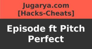 hack epizoda ft pitch pefect cheat drahokamy průchody