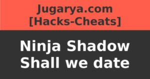 hack ninja shadow shall we date cheat jade story tickets