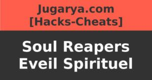 hack soul reapers eveil spirituel cheat gems codex