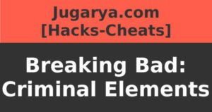 hack breaking bad criminal elements cheat oro dinero ladrillos