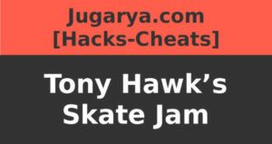 hack tony hawks skate jam cheats monedas efectivo